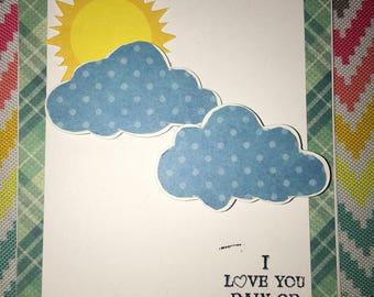 I love you rain or shine