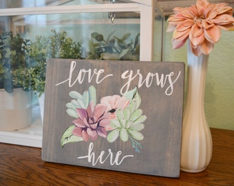 Love Grows Here Hand Painted Sign, Succulent Art, Painted Succulent Sign, Wood Sign, Valentines Day Decor, Succulent Wedding Decor