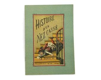Antique French Fairytale Book for Children. Antique illustrated book by Pellerin Epinal. Serie A Histoire d'un nez cassé.