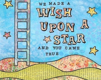 We Made a Wish Upon a Star and You Came True  matted print of mixed media 5x5 matted for 8x8 or 8x8 matted for 12x12 frame