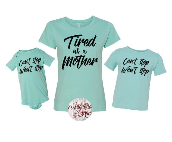Tired As A Mother Can't Stop Won't Stop, Mommy and Me Shirts, Mommy and Me, Mom and Son Shirt, Mom and Daughter Shirt, Family Matching Shirt