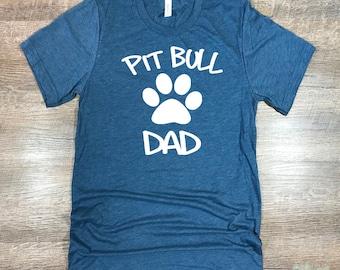 Pitbull, Pitbull Shirt, Dog Dad, Pitbull dad Tee, Dog Breed T Shirt, Dad Gift, Pitties, Dog Dad Gift, Dog Lover Gift, Dog Shirt, Dog lover