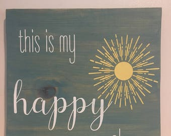 This is my Happy Place Sign