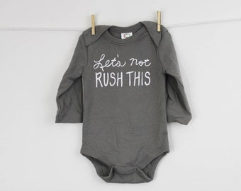 organic cotton long sleeve bodysuit Let's not rush this baby clothes screen printed modern baby bodysuit baby gift graphic clothes