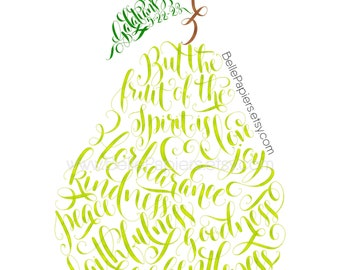 Galatians 5:22-23 Kitchen Pear Print But the fruit of the Spirit is love joy peace forbearance kindness goodness faithfulness Calligraphy