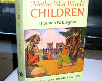 Thornton W. Burgess Vintage hardcover children's book with full color cover, Mother West Wind's Children in large, easty to read type