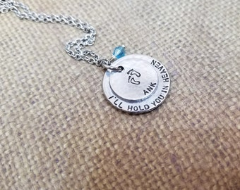 MEMORIAL baby I'll hold you in heaven Necklace hand stamped + birthstone. Memorial-Miscarriage-Stillborn-Infant-Child loss