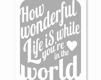 Typography Art Print - How Wonderful Life Is v9 - Elton John - Your Song - nursery art wall decor new baby shower gift - white on light gray