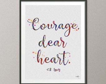 Courage dear heart CS Lewis Quote Watercolor Print Geek Nerd Motivational Quote Wedding Gift Wall Art Wall Decor Home Decor Wall Hanging-40