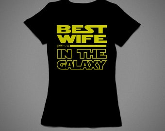 Best Wife in the galaxy, T-shirt with individual design, 100% cotton, for woman, great gift
