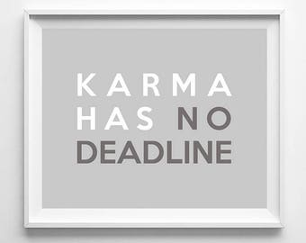 Karma Has No Deadline, Typography Art, Wall Art, Home Decor, Bed Room Decor, Gift For Her Decor, Humorous Print, Motto Poster, Gift For Her
