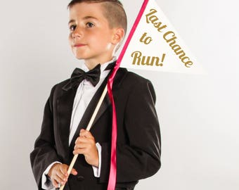 Last Chance To Run Wedding Sign Pennant Flag | Funny Wedding Ceremony Ring Bearer Pageboy 1642 SPW