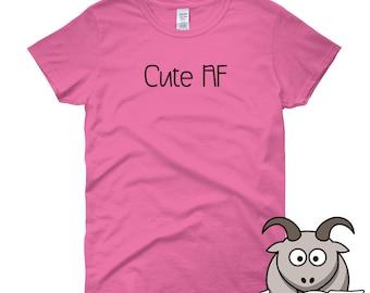 Cute AF Shirt, Cute Shirt Shirt, Shirts for Her, Funny Shirts, Funny T Shirts, Funny TShirts, Gift for Her, Ladies Shirt, Womens Shirt