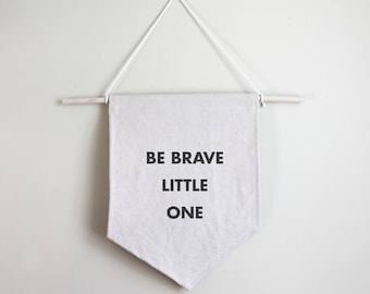 Be Brave Little One Cotton Banner