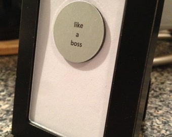 Quote | Magnet | Frame - Like a Boss