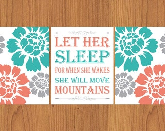 Let Her Sleep For When She Wakes She Will Move Mountains Teal Coral Grey  8x10 Floral Bloom Flowers Nursery Wall Art Set of 3 (83w))
