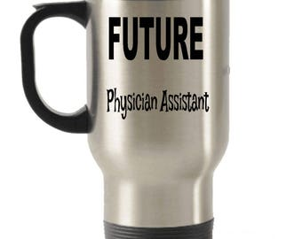 Future Physician-Assistant Gifts , Physician-Assistant Travel Mug , Physician-Assistant Steel Mug , Insulated Tumblers, Christmas Present