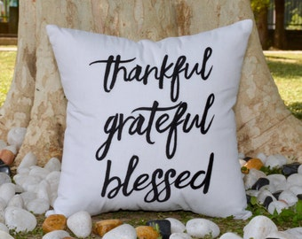 30% OFF SALE Thankful Grateful Blessed Pillow,Thanksgiving Pillow,Fall Decor,Valentine decor,Pillow From Available in All Sizes and Colors