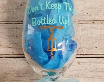 Glittered Wine Glass: I Don't Keep Things Bottled Up!