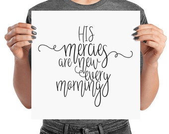 His Mercies Are New Every Morning, Scripture Art, Bible Verse, Lamentations 3 23, Christian, Art, Lettering, Scripture Poster, Poster