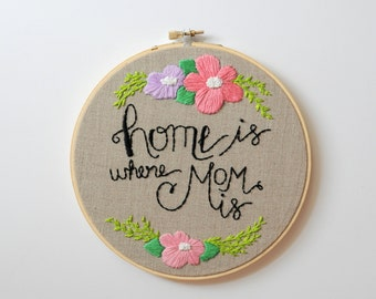 Mother's Day Gift under 100, Personalized Gift for Mom, Mom Gift, Home is where mom is, floral art, Floral Embroidery, Gift for Her kimart