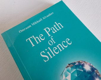 The Path of Silence ~ Omraam Mikhael Aivanhov