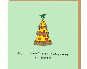 All I want for Christmas is pizza Greeting Card