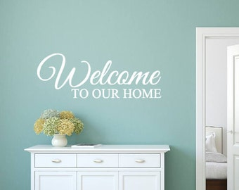 Welcome to our Home, Vinyl Wall Decal, Family, Living Room, Entryway, Entrance, Gift, Home Decor, Vinyl Lettering, Wall decal, Vinyl decal