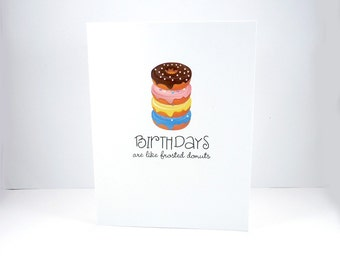 Funny donut birthday card, Birthdays are like frosted donuts, Doughnut birthday, getting old birthday,  40th birthday, 50th birthday