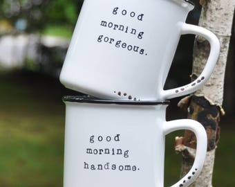 Good morning gorgeous mug hello there handsome wedding gift hello handsome home decor gift for her hello gorgeous couples mugs wedding mugs