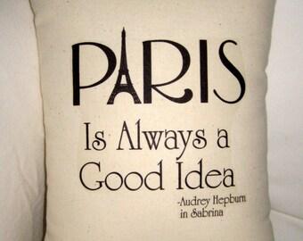 Paris is Always a Good Idea Pillow, French Inspired Eiffel Tower Cushion, Audrey Hepburn Sabrina, Neutral Shabby Chic Home Decor, France
