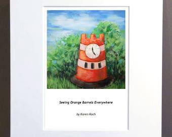 Seeing Orange Barrels Everywhere: Print of Hudson Ohio Clocktower as an Orange Barrel, 10x8 inches, Matted, Art Print, Whimsical Art
