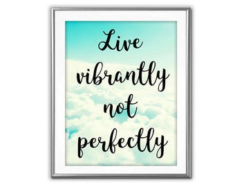 SALE-Live Vibrantly Not Perfectly-Digital Print-Wall Art-Digital Designs-Quote Printable-Art Prints-Inspirational Quote-Typography Art Print