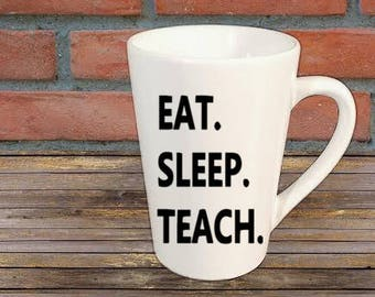 Eat Sleep Teach Teacher Mug Coffee Cup Gift Home Decor Kitchen Bar Gift for Her Him Any Color Personalized Custom Jenuine Crafts