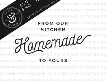 Homemade From Our Kitchen To Yours SVG, Magnolia Market Sign, Homemade Sign, Farmhouse Sign, Kitchen Decor, SVG Files, Cut File, Fixer Upper