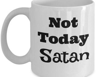 Not today Satan - Funny Christian Coffee Mug - Jesus Gift Cup