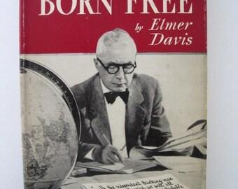 But We Were Born Free by Elmer Davis, 1954