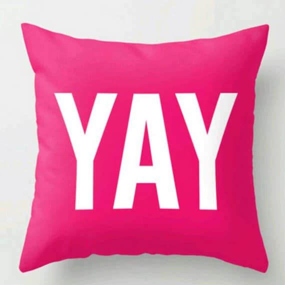 The YAY Pillow Throw Pillow | Home Decor | Pillow | Teen Room decor | Dorm Room Bedding | Accent Pillows | Office Pillow | Party Decor |