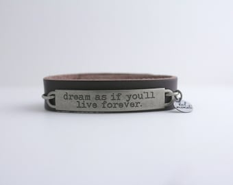Leather Cuff Bracelet, Inspirational Quote, Survivor Gift, Travel Gift, Quote Bracelet, Dream Gift, Life Quote, Artist Gift,New Mom Gift