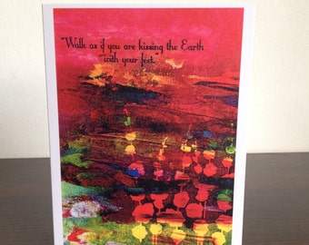 """Card. Quote. """"Walk as if you are kissing the Earth with your feet""""."""" Flower design. Red. Multicolored."""