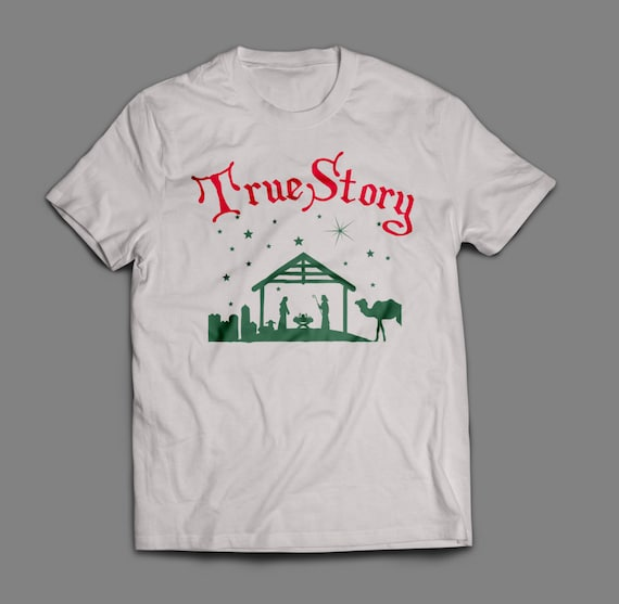 Christmas Nativity True Story Shirt S-4XL And Long Sleeve Available
