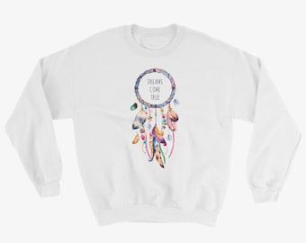 Dreams Come True Motivational Sweatshirt