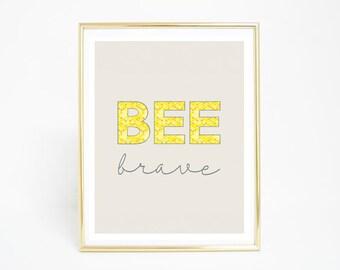 BEE brave / Wall Art Print