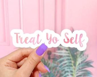 Treat Yo Self - Vinyl Stickers, Cute Stickers, Laptop Sticker
