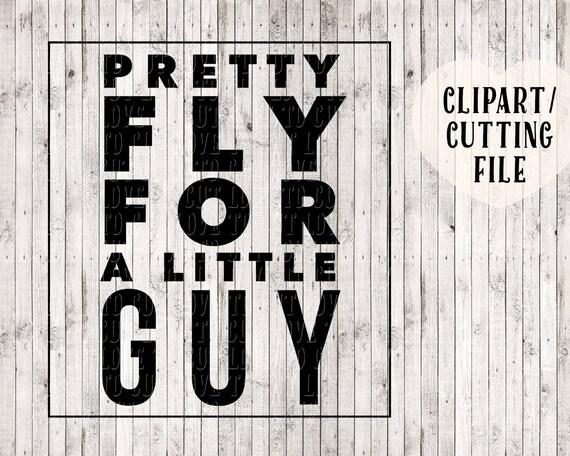 Pretty Fly For A Little Guy Svg Boy Svg Kids Svg Baby Svg