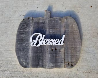 "Wooden ""Blessed"" Pumpkin - Rustic Reclaimed Wood Pumpkin -Painted Wooden Decor- Wood Decor- Fall Decor"