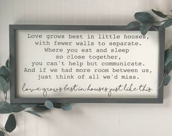 Love grows best in little houses just like this sign, tiny homes sign, housewarming gift, new home sign, our first home