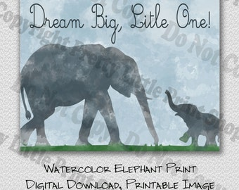 Elephant Watercolor Nursery Print, Digital File, Printable Art, Nursery Decor, Watercolor Elephants, Dream Big Little One, Printable Quotes