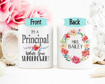 Principal Mug, Graduation Gift, Personalized Principal Mug, Teacher Appreciation Gift, Gift for Principal, Superpower Mug, AAA_001e