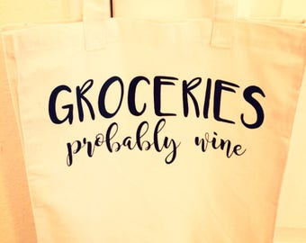 Groceries - Probably Wine - Reusable Tote Bag